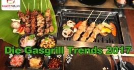 Die Gasgrill Trends 2017